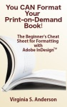 You can format your print on demand book with Adobe InDesign